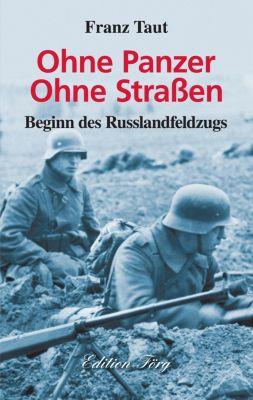 Zeitzeugen: Ohne Panzer Ohne Strassen - Beginn des Russlandfeldzugs, Franz Taut