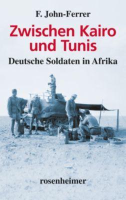 Zeitzeugen: Zwischen Kairo und Tunis - Deutsche Soldaten in Afrika, F. John-Ferrer