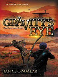 Zeke Hailey: Gravity's Eye, Ian C Douglas