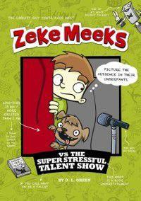 Zeke Meeks vs the Super Stressful Talent Show, D.L Green