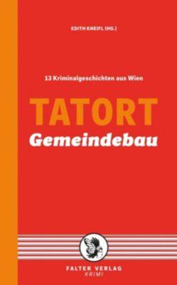 Zeller, F: Tatort Gemeindebau, Reinhardt Badegruber, Eva Holzmair, Reinhard Kleindl, Beatrix Kramlovsky, Lisa Lercher, Andreas P. Pittler, Manfred Rebhandl, Erwin Riess, Thomas Schrems, Sylvia Treudl, Günther Zäuner, Franz Zeller