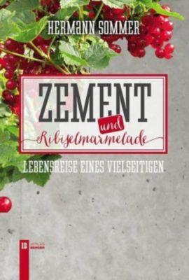 Zement und Ribiselmarmelade - Hermann Sommer |