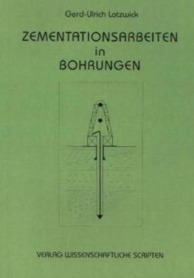 Zementationsarbeiten in Bohrungen, Gerd-Ulrich Lotzwick