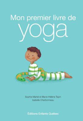 Zen: Mon premier livre de yoga, Isabelle Charbonneau, Marie-Hélène Tapin, Sophie Martel