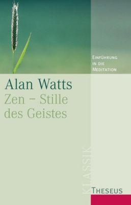 Zen, Stille des Geistes, Alan Watts