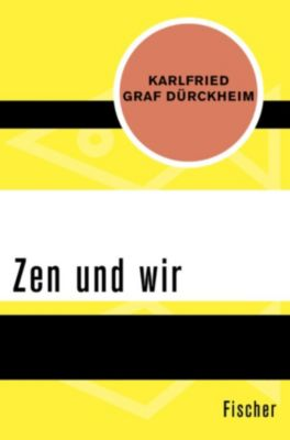 Zen und wir, Karlfried Graf Dürckheim
