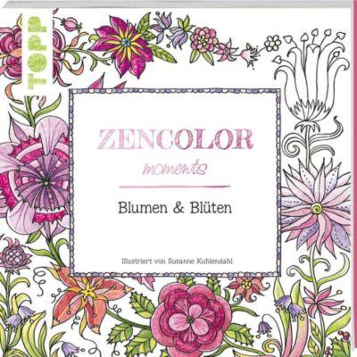 Zencolor moments Blumen & Blüten, Susanne Kuhlendahl