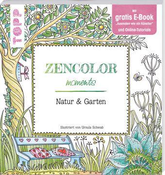 Zencolor moments Natur & Garten, Ursula Schwab