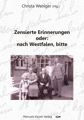 Zensierte Erinnerungen oder: nach Westfalen, bitte
