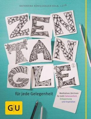 Zentangle® für jede Gelegenheit, Katharina Königsbauer-Kolb