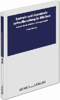 Zentrale und dezentrale Luftaufbereitung in Kliniken - Frank Behnke |