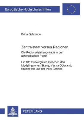 Zentralstaat versus Regionen, Britta Glißmann