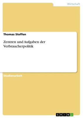 Zentren und Aufgaben der Verbraucherpolitik, Thomas Steffen