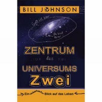 Zentrum des Universums, Bill Johnson