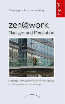 zen@work - Manager und Meditation, Willigis Jäger, Paul J. Kohtes