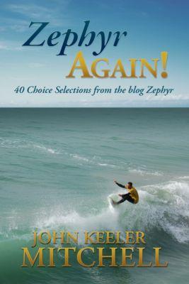 Zephyr Again!, John Keeler Mitchell