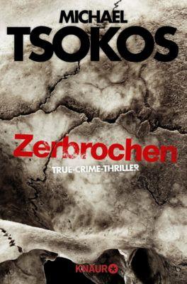 Zerbrochen - Michael Tsokos |