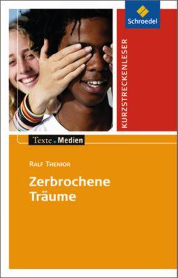 Zerbrochene Träume, Textausgabe mit Aufgabenanregungen, Ralf Thenior