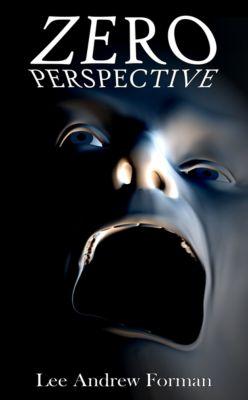 Zero Perspective, Lee Forman