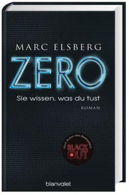 ZERO - Sie wissen, was du tust, Marc Elsberg