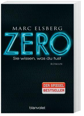 ZERO - Sie wissen, was du tust - Marc Elsberg |