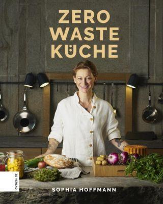 Zero Waste Küche - Sophia Hoffmann |