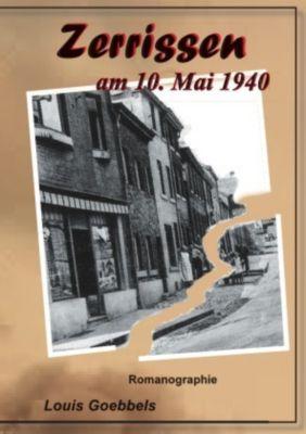 Zerrissen am 10. Mai 1940 - Louis Goebbels pdf epub