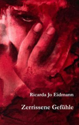 Zerrissene Gefühle, Ricarda J. Eidmann