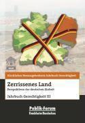 Zerrissenes Land. Perspektiven der deutschen Einheit