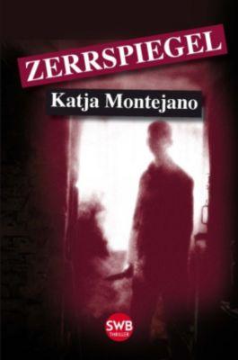 Zerrspiegel, Katja Montejano