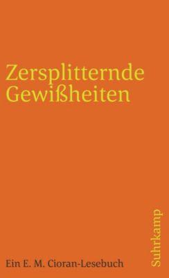 Zersplitternde Gewißheiten, Emile M. Cioran