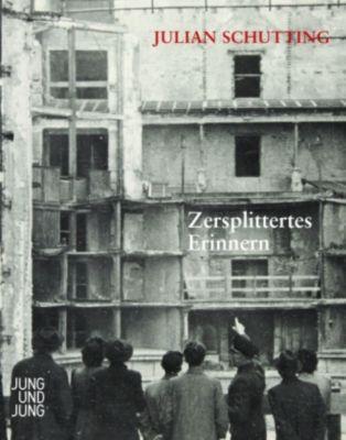 Zersplittertes Erinnern, Julian Schutting