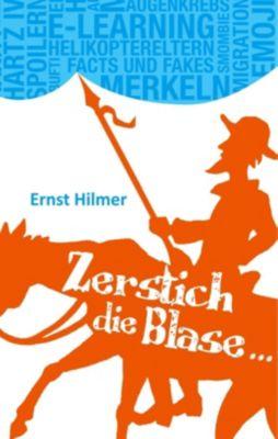 Zerstich die Blase..., Ernst Hilmer