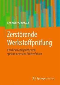Zerstörende Werkstoffprüfung, Karlheinz Schiebold