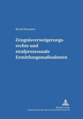 Zeugnisverweigerungsrechte und strafprozessuale Ermittlungsmaßnahmen, Bernd Neumann