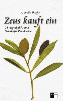 Zeus kauft ein - Claudia Knöfel |