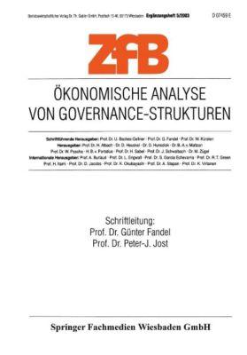 ZfB (Zeitschrift für Betriebswirtschaft) Special Issue: H.5/2003 Ökonomische Analyse von Governance-Strukturen