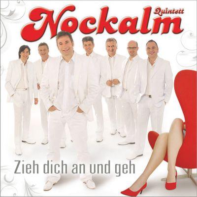 Zieh dich an und geh, Nockalm Quintett
