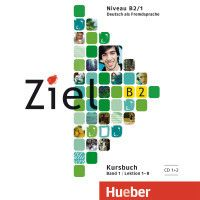 Ziel B2: Bd.1 2 Audio-CDs zum Kursbuch, Roland Fischer, Anja Schümann, Sandra Evans, Rosa-Maria Dallapiazza, Angela Kilimann, Maresa Winkler