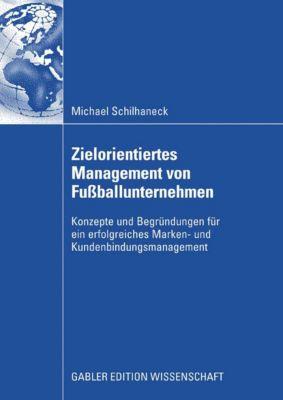 Zielorientiertes Management von Fußballunternehmen, Michael Schilhaneck