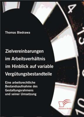 Zielvereinbarungen im Arbeitsverhältnis im Hinblick auf variable Vergütungsbestandteile, Thomas Biedrawa