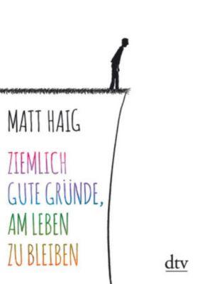 Ziemlich gute Gründe, am Leben zu bleiben, Matt Haig