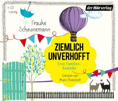 Ziemlich unverhofft, 4 Audio-CDs, Frauke Scheunemann