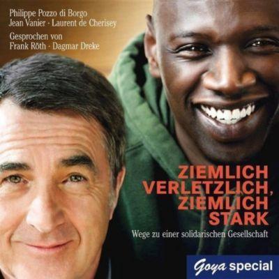Ziemlich verletzlich, ziemlich stark, 2 Audio-CDs, Philippe Pozzo di Borgo, Jean Vanier, Laurent de Cherisey