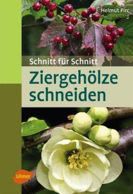 Ziergehölze schneiden, Helmut Pirc