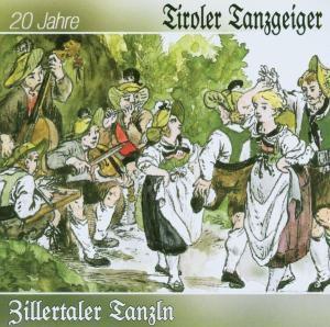 Zillertaler Tanzln - 20 Jahre, Tiroler Tanzgeiger