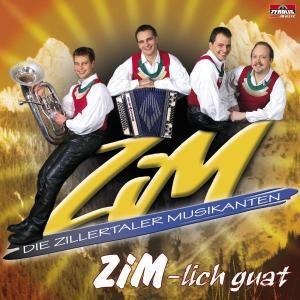 Zim-Lich guat, Die Zillertaler Musikanten