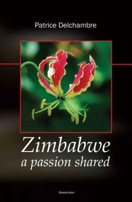 Zimbabwe a Passion Shared, Rene Bouman