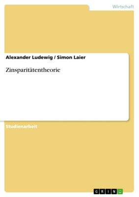 Zinsparitätentheorie, Alexander Ludewig, Simon Laier