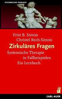 Zirkuläres Fragen, Fritz B. Simon, Christel Rech-Simon